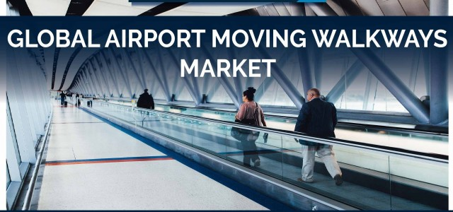 Airport Moving Walkways Market: Growing need of petrochemicals is the key factor driving the industry outlook