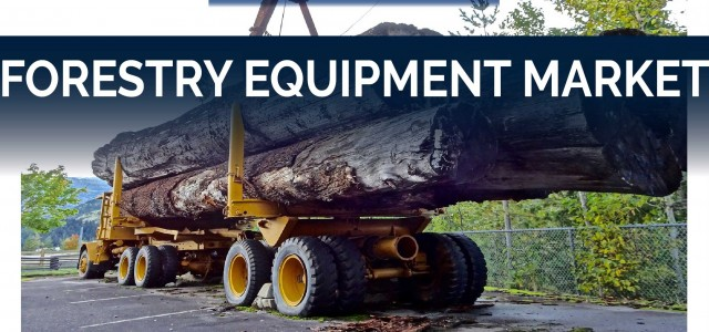 Latest Trends in Forestry Equipment Market; Industry Growth & Regional Forecast To 2026