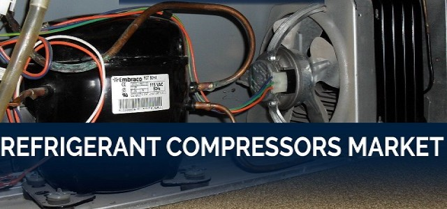 Latest Trends in Refrigerant Compressors Market; Industry Growth & Regional Forecast To 2026